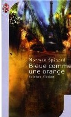 Bleu comme une orange (Norman Spinrad)